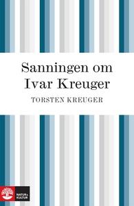 Sanningen om Ivar Kreuger : händelserna kring I