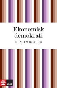 Ekonomisk demokrati (e-bok) av Ernst Wigforss
