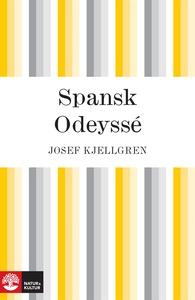 Spansk odyssé (e-bok) av Josef Kjellgren