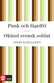 Pank och fågelfri / Okänd svensk soldat
