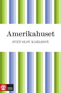 Amerikahuset (e-bok) av Sven Olov Karlsson