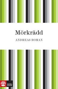 Mörkrädd (e-bok) av Andreas Roman