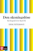Den skoningslöse : En biografi över Karl IX