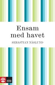 Ensam med havet (e-bok) av Sebastian Näslund