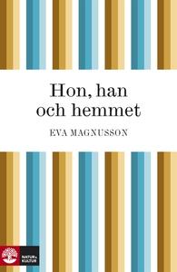 Hon, han och hemmet (e-bok) av Eva Magnusson