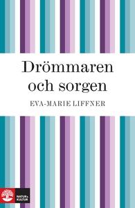 Drömmaren och sorgen (e-bok) av Eva-Marie Liffn