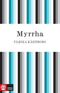 Myrrha (e-bok) av Ulrika Kärnborg