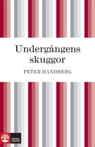 Undergångens skuggor (e-bok) av Peter Handberg
