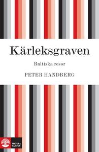 Kärleksgraven : Baltiska resor (e-bok) av Peter
