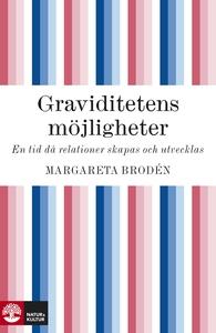 Graviditetens möjligheter (e-bok) av Margareta