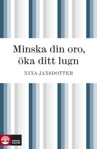 Minska din oro, öka ditt lugn (e-bok) av Nina J
