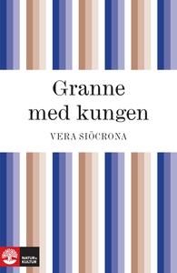 Granne med kungen (e-bok) av Vera Siöcrona