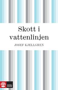 Skott i vattenlinjen (e-bok) av Josef Kjellgren