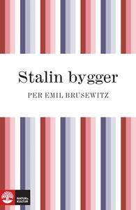Stalin bygger: hans politiska liv och gärning (