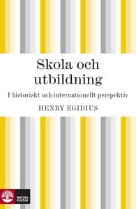 Skola och utbildning (e-bok) av Henry Egidius