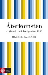Återkomsten: antisemitism i Sverige efter 1945