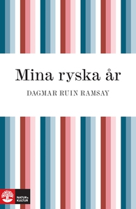 Mina ryska år (e-bok) av Dagmar Ruin Ramsay
