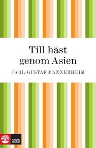 Till häst genom Asien (e-bok) av Carl-Gustaf Ma