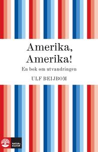 Amerika, Amerika! (e-bok) av Ulf Beijbom