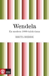 Wendela : En modern 1800-talskvinna (e-bok) av