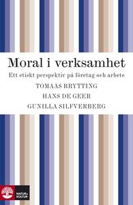 Moral i verksamhet : Ett etiskt perspektiv på f