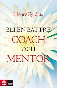 Bli en bättre coach och mentor (e-bok) av Henry