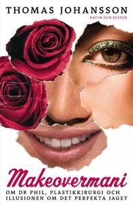 Makeovermani (e-bok) av Thomas Johansson