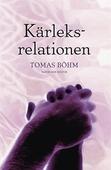 Kärleksrelationen : en bok om parförhållan