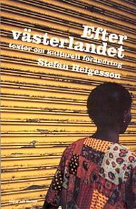Efter västerlandet. Texter om kulturell förändr