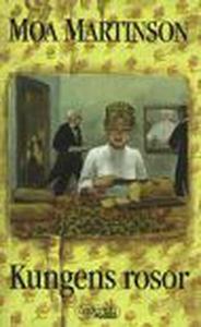 Kungens rosor (e-bok) av Moa Martinson