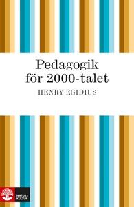 Pedagogik för 2000-talet (e-bok) av Henry Egidi