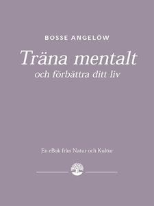 Träna mentalt och förbättra ditt liv (e-bok) av