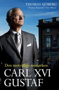 Carl XVI Gustaf - Den motvillige monarken (e-bo