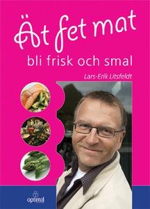 Ät fet mat - bli frisk och smal (e-bok) av Lars