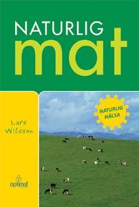 Naturlig mat (e-bok) av Lars Wilsson