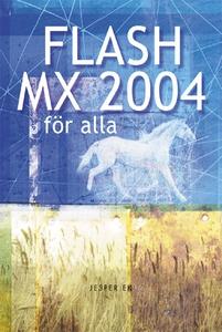 Flash MX 2004 för alla (e-bok) av Jesper Ek