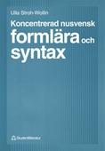 Koncentrerad nusvensk formlära och syntax