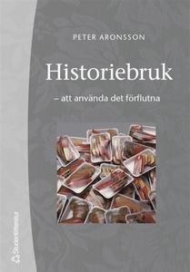 Historiebruk (e-bok) av Peter Aronsson