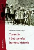 Tusen år i det svenska barnets historia