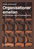 Organisationer emellan: om förhandlingar, makt och handlingsutrymme