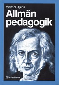Allmän pedagogik (e-bok) av Michael Uljens