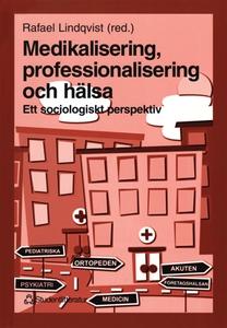Medikalisering, professionalisering och hälsa:
