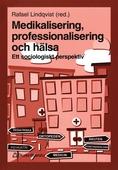 Medikalisering, professionalisering och hälsa: ett sociologiskt perspektiv