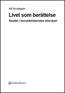 Livet som berättelse: studier i levnadshistoris