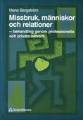 Missbruk, människor och relationer: behandling genom professionella och privata nätverk