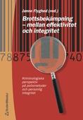 Brottsbekämpning - mellan effektivitet och integritet