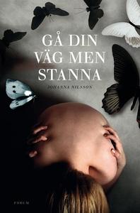 Gå din väg men stanna (e-bok) av Johanna Nilsso