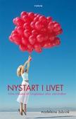 Nystart i livet : Hitta tillbaka till livsglädjen efter utbrändhet
