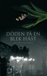 Döden på en blek häst (e-bok) av Amanda Hellber