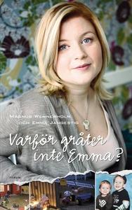 Varför gråter inte Emma? (e-bok) av Magnus Wenn